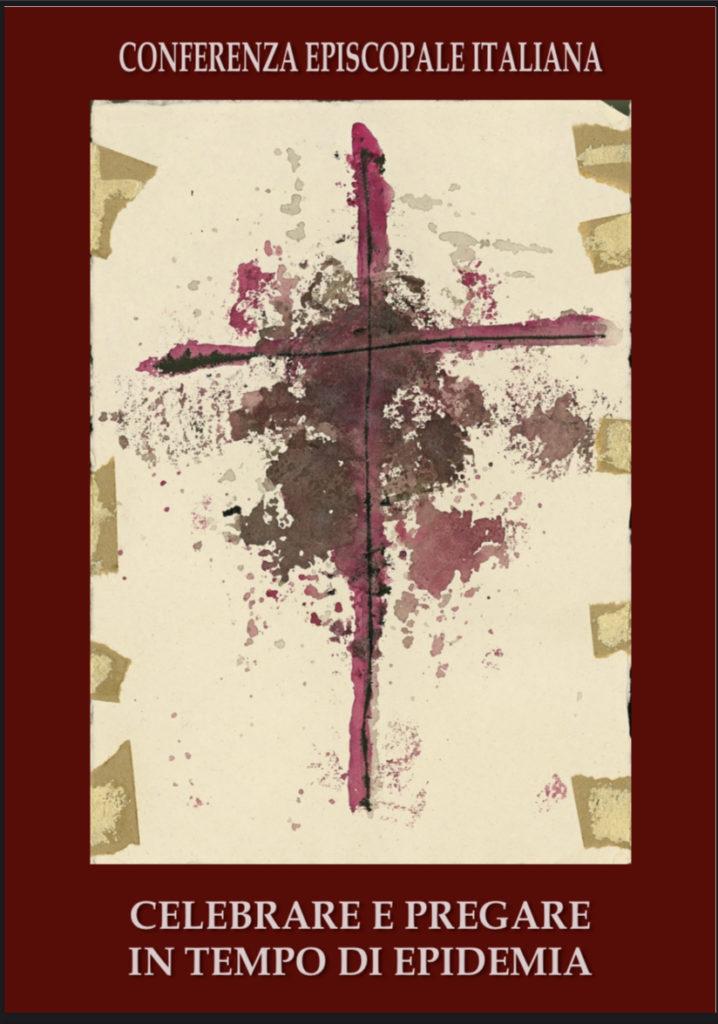 celebrare e pregare in tempo di epidemia - a cura dell'Ufficio Liturgico Nazionale CEI